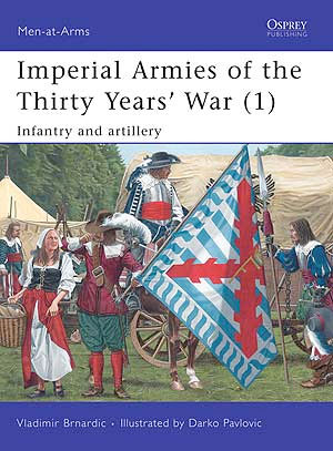Imperial Armies of the Thirty Years' War (1) Infantry and artillery