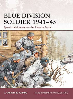Blue Division Soldier 1941-45, Spanish Volunteers on the Eastern Front