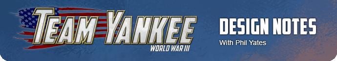 Team Yankee Design Notes