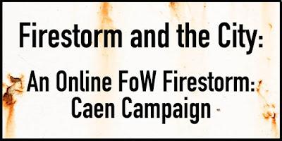 Firestorm and the City: An Online Firestorm: Caen Campaign