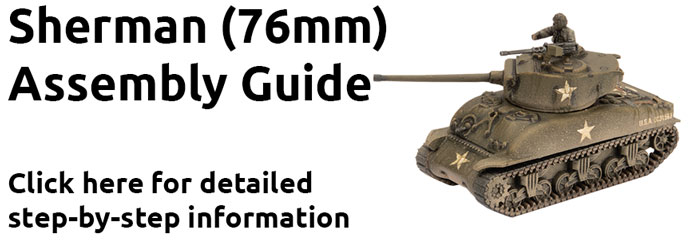 Click here to learn how to assemble the Sherman (76mm) here...