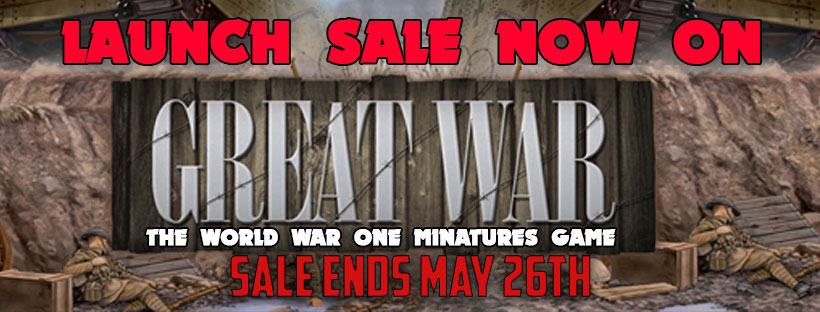 Sale Ends May 26th - Click here to the Great War Store