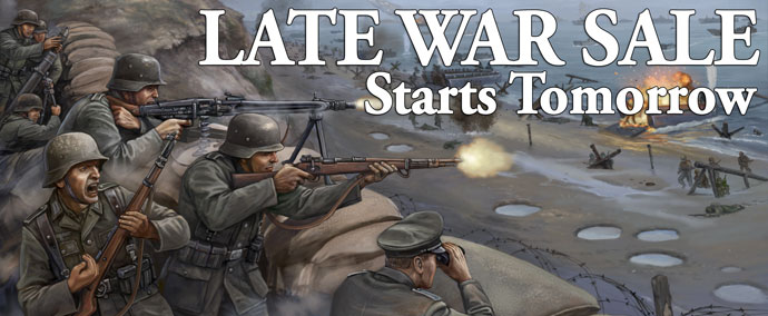 Late-War Sale Coming Soon - Click Here For More Information