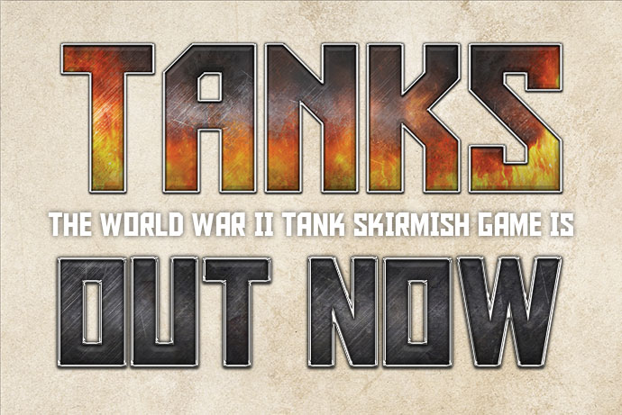 TANKS – A WWII Skirmish Game