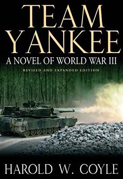 Team Yankee: A Novel of World War III - Revised and Expanded Edition
