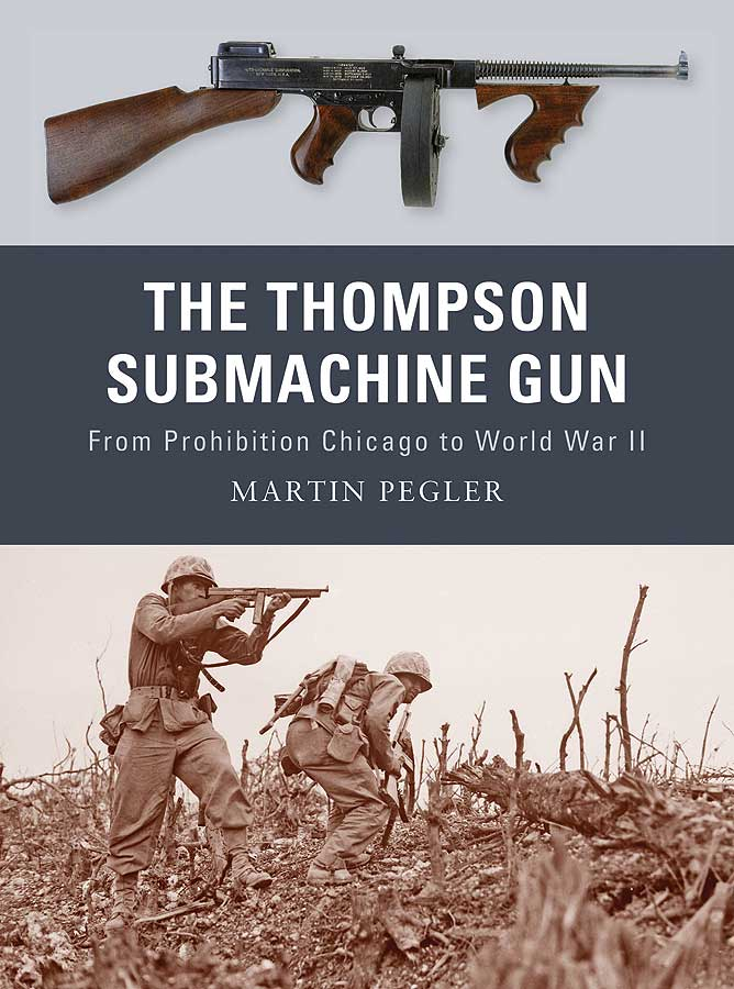 The Thompson Submachine Gun: From Prohibition Chicago to World War II