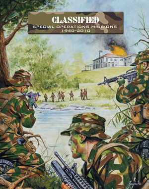 Classified: Special Operations Missions 1940–2010