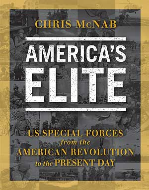 America's Elite: US Special Forces from the American Revolution to the Present Day