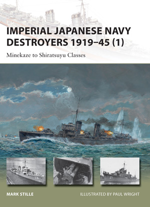 Imperial Japanese Navy Destroyers 1919–45 (1): Minekaze to Shiratsuyu Classes